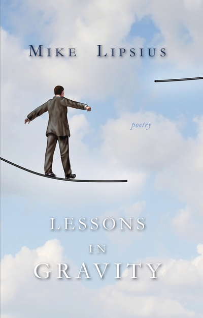 LESSONS IN GRAVITY by Mike Lipsius
