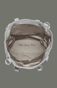 The Grey Tote by Deena Kara Shaffer