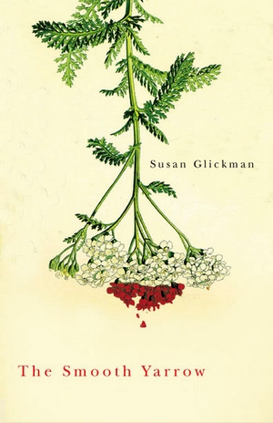 Yarrow by Susan Glickman